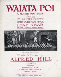 Waiata Poi - A Maori Poi Song - Sung by Miss Vera Pearce in the Wylie-Tate Revue Leap Year at the London Hippodrome