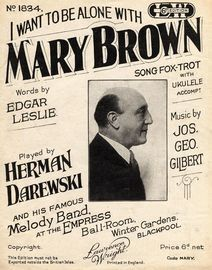 I Want to Be Alone with Mary Brown - Song Fox-Trot with Ukulele Accompaniment - Played by Herman Darewski and His Famous Melody Band at the Empress Ba