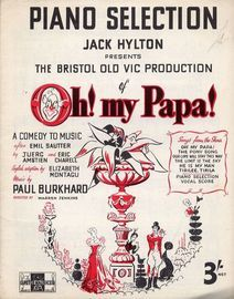 Oh! my Pa pa! - Piano Selection from the Jack Hylton presentation at the Bristol Old Vic
