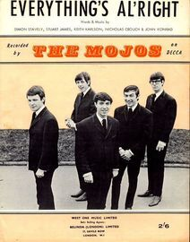 Everything's al'right - Recorded by The Mojos on Decca - For Piano and Voice with chord symbols