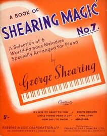 A Book of Shearing Magic -  No. 7 - A selection of 6 World famous Melodies - Specially arranged for piano solo