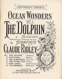 Ocean Wonders No. 1 - The Dolphin - Rondino composed and fingered for the Pianoforte