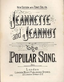 Jeannette and Jeannot - The Popular Song - New Edition with Tonic Sol-Fa - L.M.P.S edition No. 270