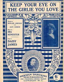 Keep Your Eye on The Girlie You Love - Herman Darewski Sixpenny Edition - As Sung by Daisy James