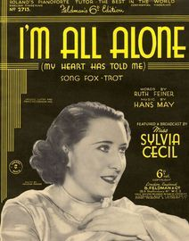 Copy of I\'m all alone (My Heart has told me) - Featured and Broadcast by Miss Sylvia Cecil - Song for Piano adn Voice with Ukulele chord symbols