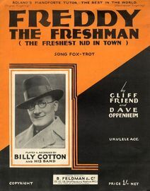 Freddy The Freshman (The Freshest Kid in Town) - Song Fox Trot - For Piano and Voice with Ukulele chord symbols - Played and Recorded by Billy Cotton