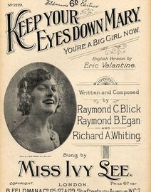 Keep your eyes down Mary you're a big girl now - Sung by Miss Ivy Lee - Feldman's 6d edition No. 1219 - For Piano and Voice