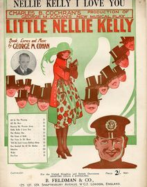 Nellie Kelly I Love You - Charles B. Cochran's Production of George M. Cochran's New Musical Play