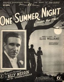 One Summer Night - Tango Fox Trot - Featured and Broadcast by Billy Merrin and his Commanders  - For Piano and Voice with Ukulele chord symbols - Feld