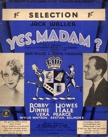 Yes, madam? - Piano Selection from the Musical Comedy at the London Hippodrome with Bobby Binnoe and Howes Hale - For Piano Solo