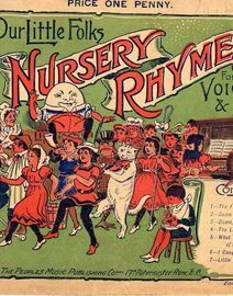 Our Little Folks - Nursery Rhymes for the Voice and Piano - No. 6 - 7 Original Nursery Rhymes and 30 Original Sketches