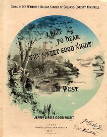 I wait to hear thy sweet Good Night! - Jenny Lind's Good Night - Sung by D S Wambold - Ballad Singer of Collins's Christy Minstrels -