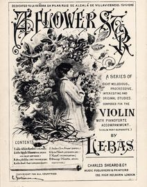 A Flower Story - A Series of Eight Melodious. Progressive, Interesting and Original Studies for Violin with piano accompaniment