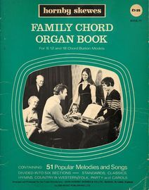 Family Chord Organ Book - For 8, 12 and 18 Chord Button Models - Book IV - Containing 51 Popular Melodies and Songs