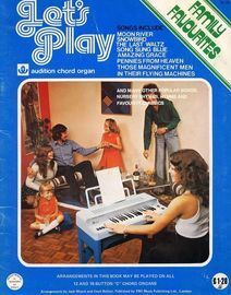Lets Play Family Favourites - Audition Chord Organ - For 12 and 18 Button C Chord Organs
