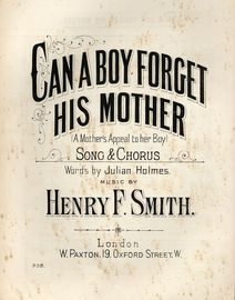 Can a Boy Forget his Mother (A Mothers Appeal to her Boy) - Song & Chorus - Paxton edition No. 935