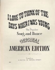 I Love to Think of the Days When I Was Young - The Popular Song and Dance - Original American Edition - Pacton edition No. 82