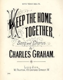 Keep the Home Together - Song and Chorus - With Tonic Sol-Fa - Paxton edition No. 941