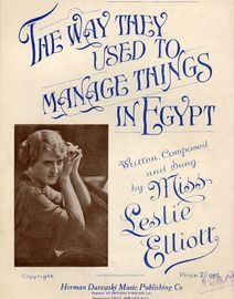 The way they used to manage things in Egypt - Sung by Miss Leslie Elliott, also sung by Ernest Hastings