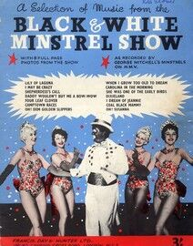 A Selection of Music From The Black and White Ministrel Show, With 8 Full Page Photos From The Show