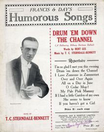 Drum 'Em Down the Channel - A Bellowing, Billowy Baritone Ballad - As sung by T. C. Sterndale Bennett - Francis & Day's Humorous Songs Series