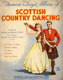 Francis & Day's Album of Scottish Country Dancing - Containing music and instructions (with photographs) of five favourite dances