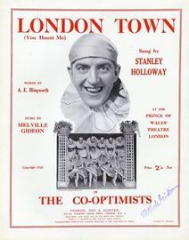 London Town (You haunt me) - Sung by Stanley Holloway at the Prince of Wales' Theatre London in The Co-Optimists - For Piano and Voice