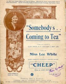 Somebody's coming to Tea - Song as performed by Miss Lee White in Andre Charlot's Vaudeville Theatre Success