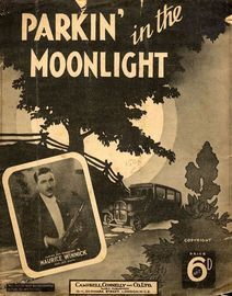 Parkin' in the Moonlight - Played and Broadcast by Maurice Winnick - For Piano and Voice with Ukulele chord symbols