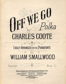 Off we Go - Polka - Easily arranged for the Pianoforte
