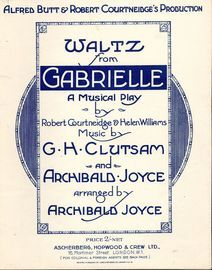 Waltz from Gabrielle - For Piano Solo - From the musical play produced by Alfred Butt & Robert Courtneidge