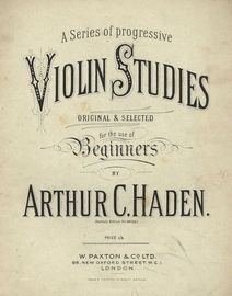 A Series of Progressive Violin Studies, Original and Selected for the use of Beginners