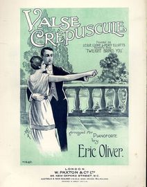 Valse Crepuscule - Founded on Leslie Cooke & Percy Elliotts successful Song
