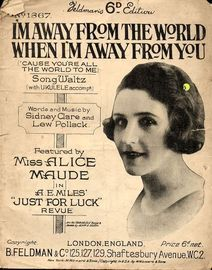 I'm away from the world when I'm away from you (cause you're the world to me) - Featured by Alice Maude in