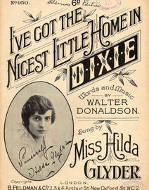 I've got the Nicest Little Home in D-I-X-I-E - Novelty Song - For Piano and Voice featuring Miss Hilda Glyder
