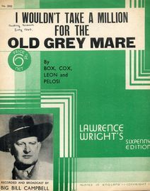 I wouldn\'t take a million for the Old Grey Mare - song featuring Big Bill Campbell