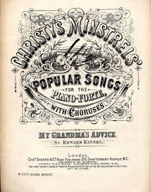 My Grandma's Advice - Christy's Minstrels' Series Popular Songs for the Pianoforte with Choruses - Musical Bouquet Edition No. 2272