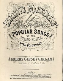 A Merry Gipsey Girlami - Christy's Minstrels' Popular Songs for the Pianoforte with Choruses - Musical Bouquet No. 2435