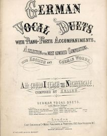 Ah! Could I Teach the Nightingale - Duet with Piano accompaniment - German Vocal Duets with Pianoforte accompaniments - Musical Bouquet No. 1460 and 1