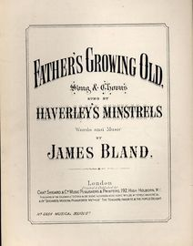 Father\'s Growing Old - Song & Chorus as sung by Haverley\'s Minstrels - Musical Bouquet No. 6654