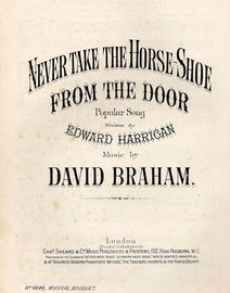 Never Take The Horse-Shoe From The Door - Musical Bouquet No. 6646