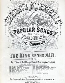 The King of the Air (Bass Song) - Christy's Minstrels Popular Songs for the Pianoforte - Musical Bouquet No. 1673