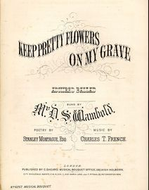Keep Pretty Flowers on my Grave - Musical Bouquet No. 6257