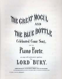 The Great Mogul and The Blue Bottle - Celebrated Comic Song for the Pianoforte - As sung with enthusiastic applause by Lord Bury - Musical Bouquet No.