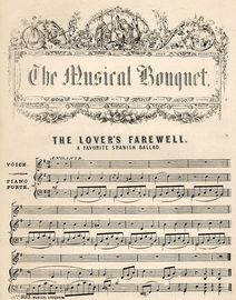 The Lovers Farewell - A Favourite Spanish ballad - The Musical Boquuet No.  235 - For Voice and Pianoforte