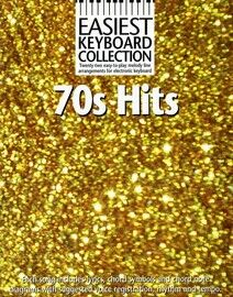70's Hits - Easiest Keyboard Collection - 22 easy to play melody line arrangements for electronic keyboard with lyrics and chord symbols with suggeste