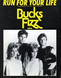Run for your Life - Recorded by Bucks Fizz on RCA - For Piano and Voice with Guitar Chord symbols