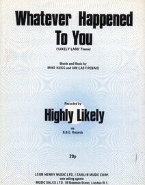 Whatever Happened to you -