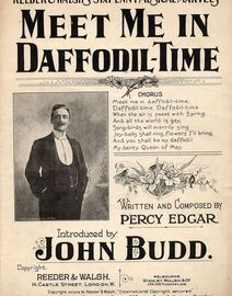 Meet me in Daffodil time - Introduced by John Budd - Reeder & Walsh's Sixpenny musical marvels series No. 125 - For Piano and Voice