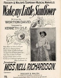 Wake, my Little Sunflower - As introduced by Miss Nell Richardson - Reeder & Walsh's Sixpenny Musical Marvels Edition No. 72